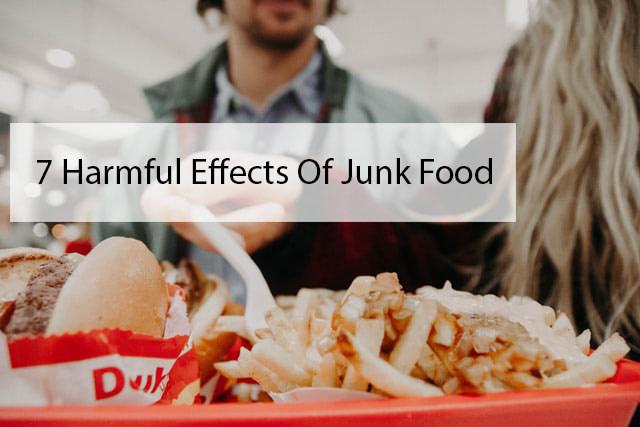 7 Harmful Effects Of Junk Food
